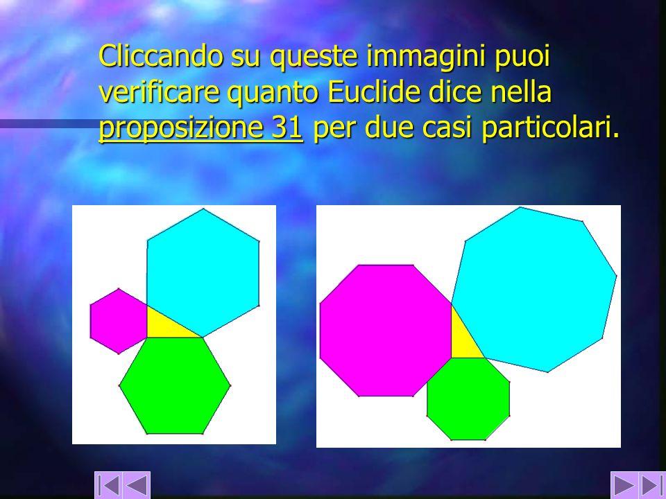 Cliccando su queste immagini puoi verificare quanto Euclide dice nella proposizione 31 per due casi particolari. proposizione 31 proposizione 31