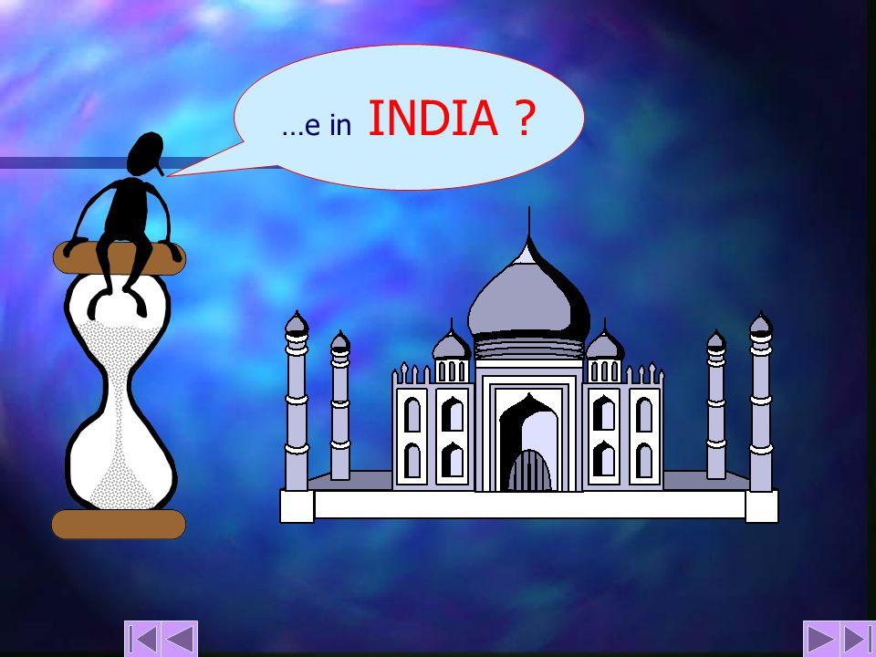 …e in INDIA ?