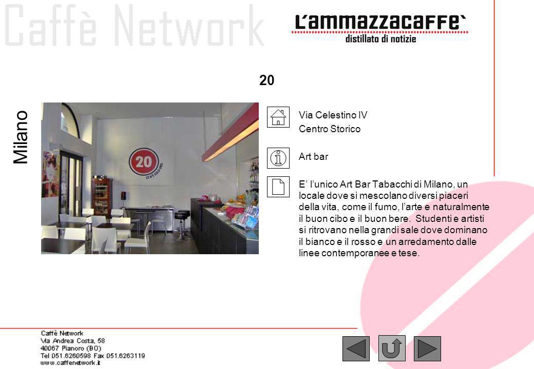 20 Via Celestino IV Centro Storico Art bar E lunico Art Bar Tabacchi di Milano, un locale dove si mescolano diversi piaceri della vita, come il fumo,