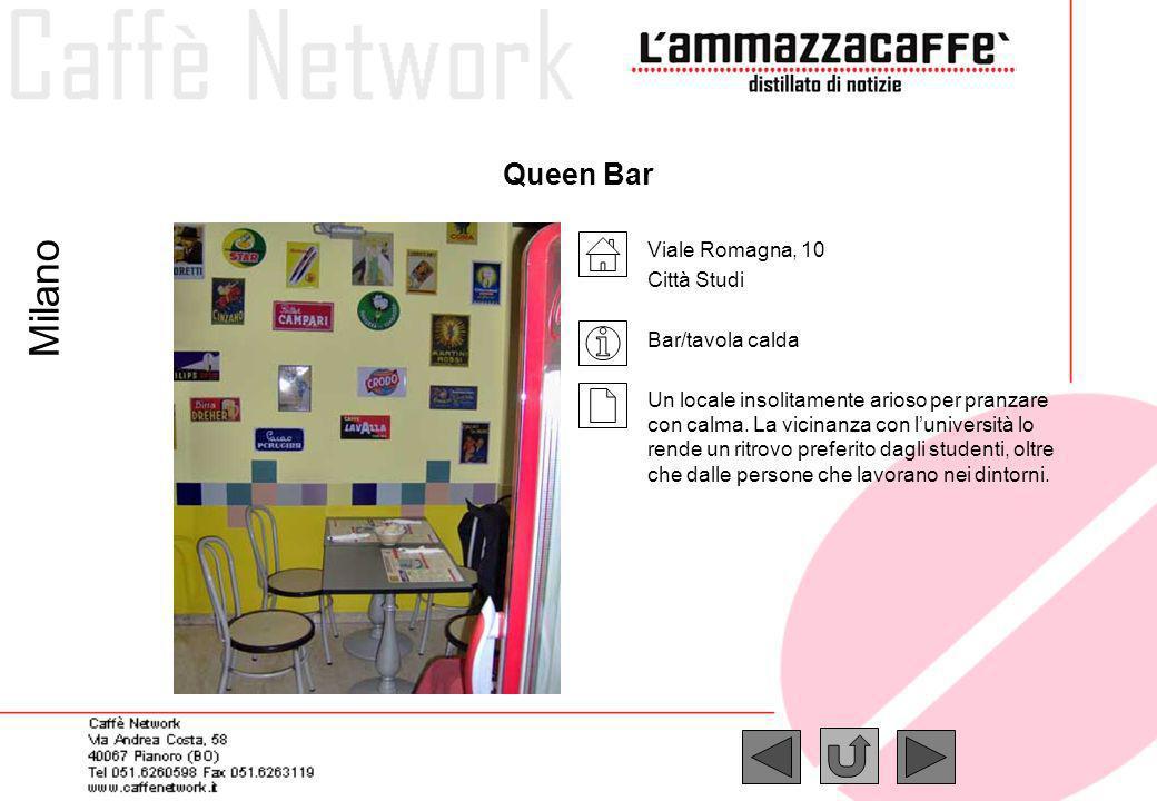 Queen Bar Viale Romagna, 10 Città Studi Bar/tavola calda Un locale insolitamente arioso per pranzare con calma. La vicinanza con luniversità lo rende