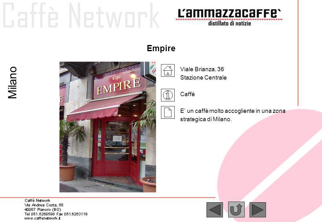 Empire Viale Brianza, 36 Stazione Centrale Caffè E un caffè molto accogliente in una zona strategica di Milano. Milano