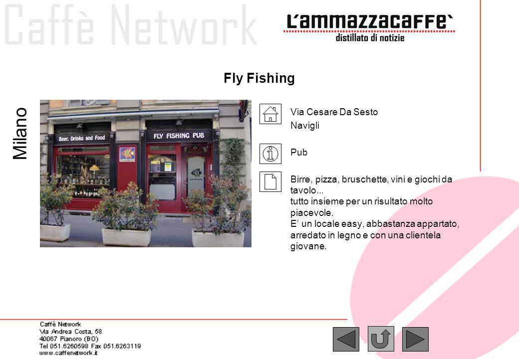 Fly Fishing Via Cesare Da Sesto Navigli Pub Birre, pizza, bruschette, vini e giochi da tavolo... tutto insieme per un risultato molto piacevole. E un