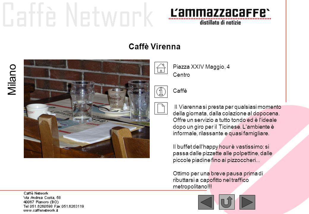 Caffè Virenna Piazza XXIV Maggio, 4 Centro Caffè Il Viarenna si presta per qualsiasi momento della giornata, dalla colazione al dopocena. Offre un ser