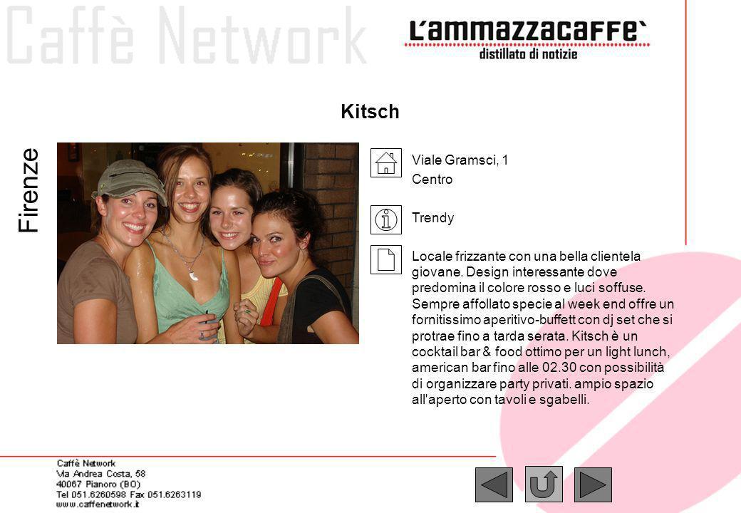 Kitsch Firenze Viale Gramsci, 1 Centro Trendy Locale frizzante con una bella clientela giovane. Design interessante dove predomina il colore rosso e l
