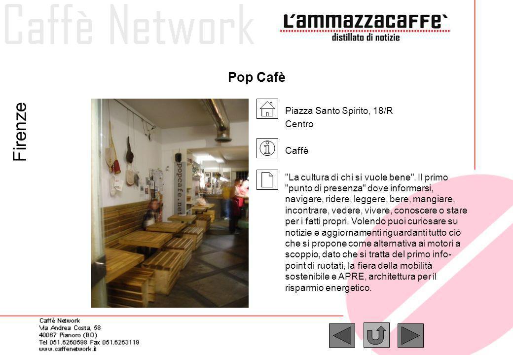 Pop Cafè Firenze Piazza Santo Spirito, 18/R Centro Caffè