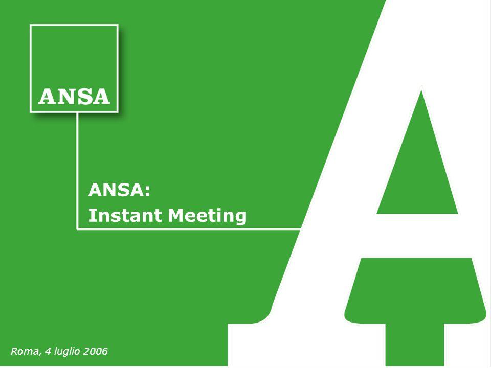 1 Corso di formazione di base per Agenti di vendita Direzione Marketing Roma 28 - 29 marzo ANSA: Instant Meeting Roma, 4 luglio 2006