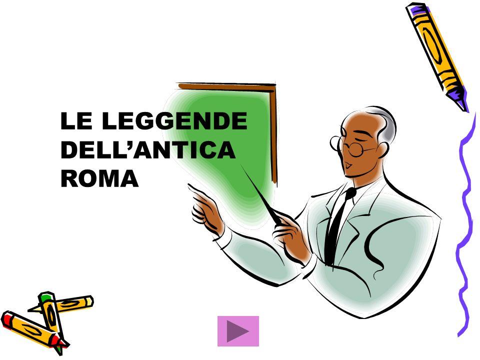 LE LEGGENDE DELLANTICA ROMA