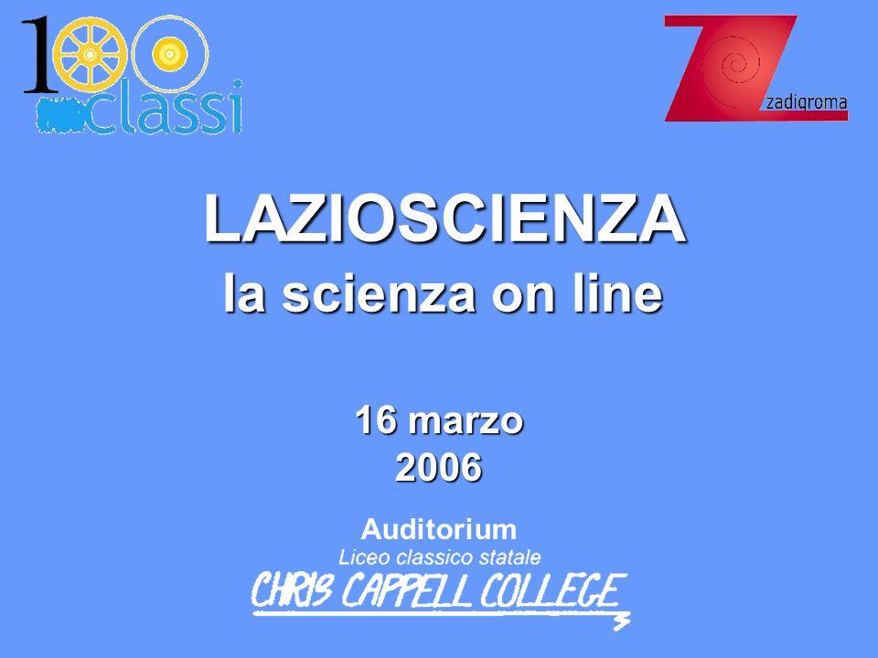 LAZIOSCIENZA la scienza on line 16 marzo 2006 Auditorium