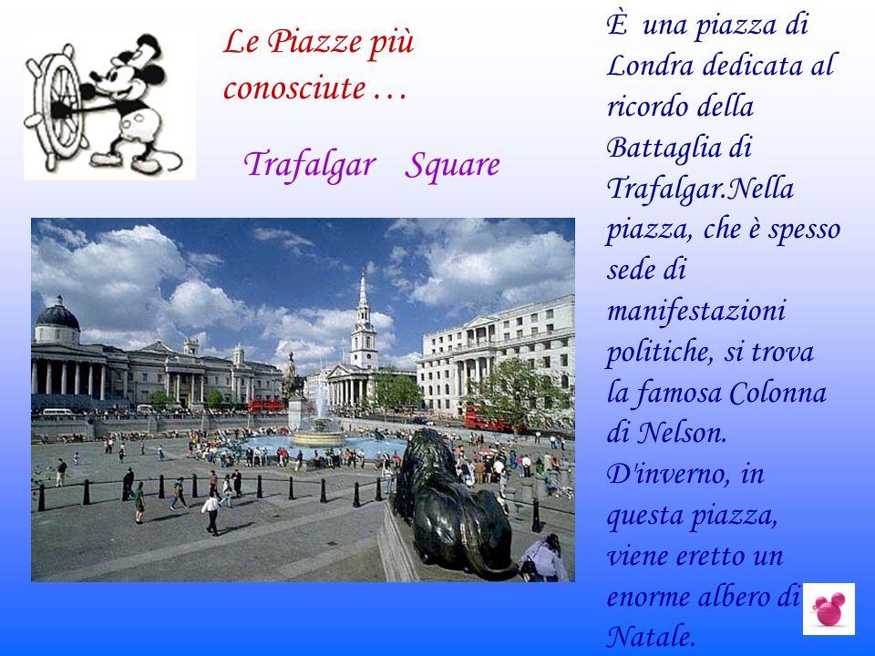 Trafalgar Square È una piazza di Londra dedicata al ricordo della Battaglia di Trafalgar.Nella piazza, che è spesso sede di manifestazioni politiche,