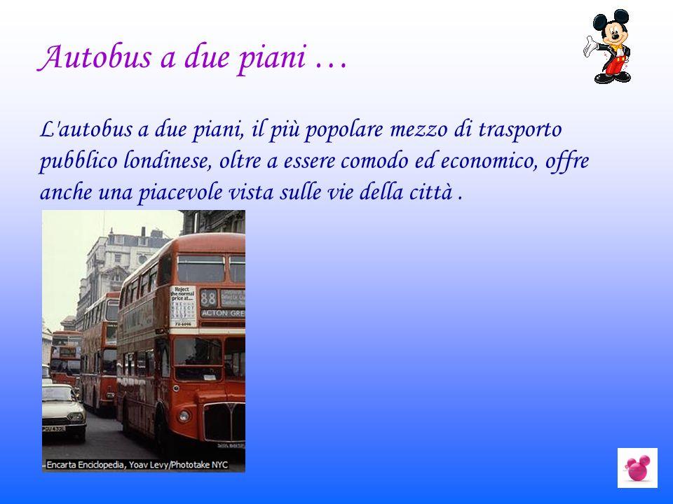 L'autobus a due piani, il più popolare mezzo di trasporto pubblico londinese, oltre a essere comodo ed economico, offre anche una piacevole vista sull