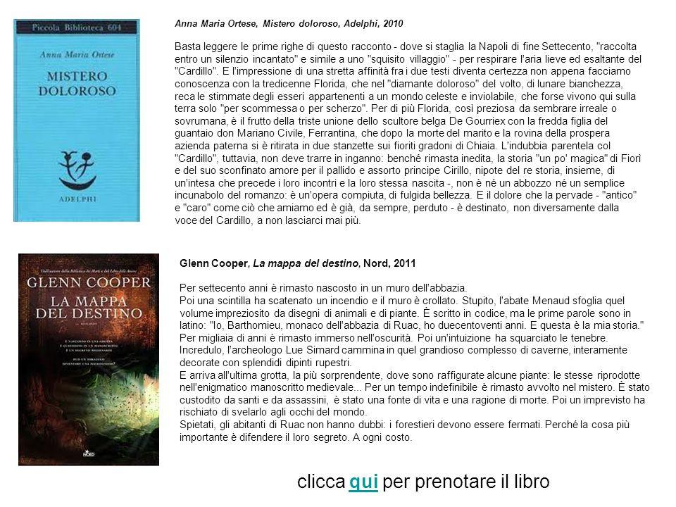 Anna Maria Ortese, Mistero doloroso, Adelphi, 2010 Basta leggere le prime righe di questo racconto - dove si staglia la Napoli di fine Settecento,