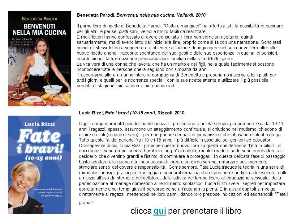 Benedetta Parodi, Benvenuti nella mia cucina, Vallardi, 2010 Il primo libro di ricette di Benedetta Parodi,
