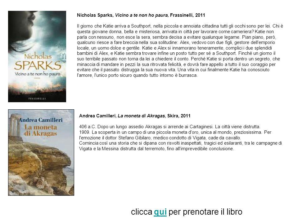 Federico Moccia, Luomo che non, Rizzoli, 2011 Tancredi è l uomo dei sogni: possiede un isola alle Fiji, splendide ville in tutto il mondo, jet privati ed è di una bellezza magnetica.