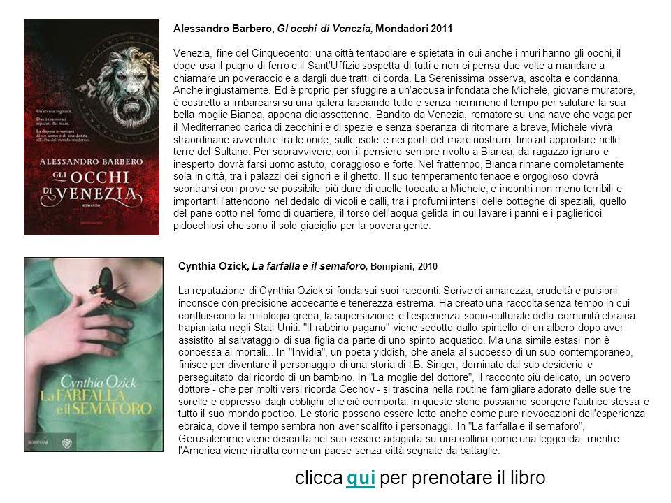 Alessandro Barbero, Gl occhi di Venezia, Mondadori 2011 Venezia, fine del Cinquecento: una città tentacolare e spietata in cui anche i muri hanno gli