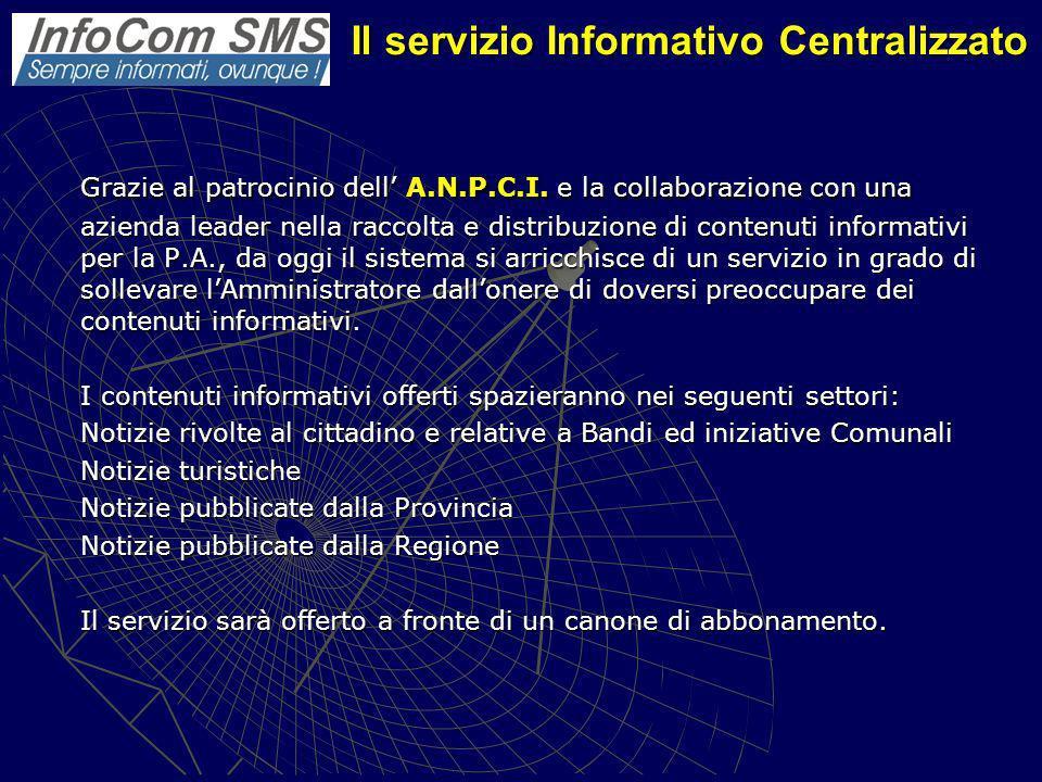 Il servizio Informativo Centralizzato Grazie al patrocinio dell A.N.P.C.I.