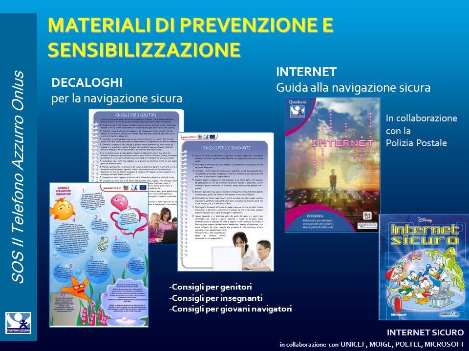 SOS Il Telefono Azzurro Onlus MATERIALI DI PREVENZIONE E SENSIBILIZZAZIONE INTERNET Guida alla navigazione sicura DECALOGHI per la navigazione sicura