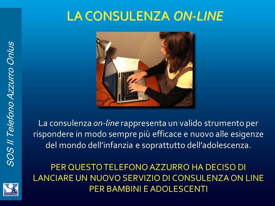 SOS Il Telefono Azzurro Onlus La consulenza on-line rappresenta un valido strumento per rispondere in modo sempre più efficace e nuovo alle esigenze d