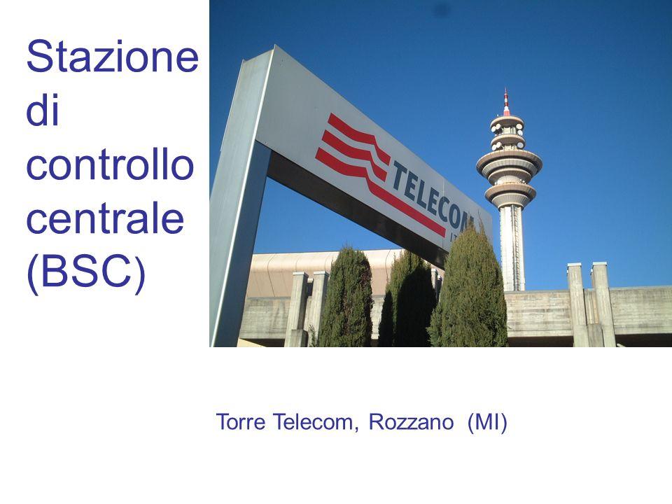 Stazione di controllo centrale (BSC ) Torre Telecom, Rozzano (MI)