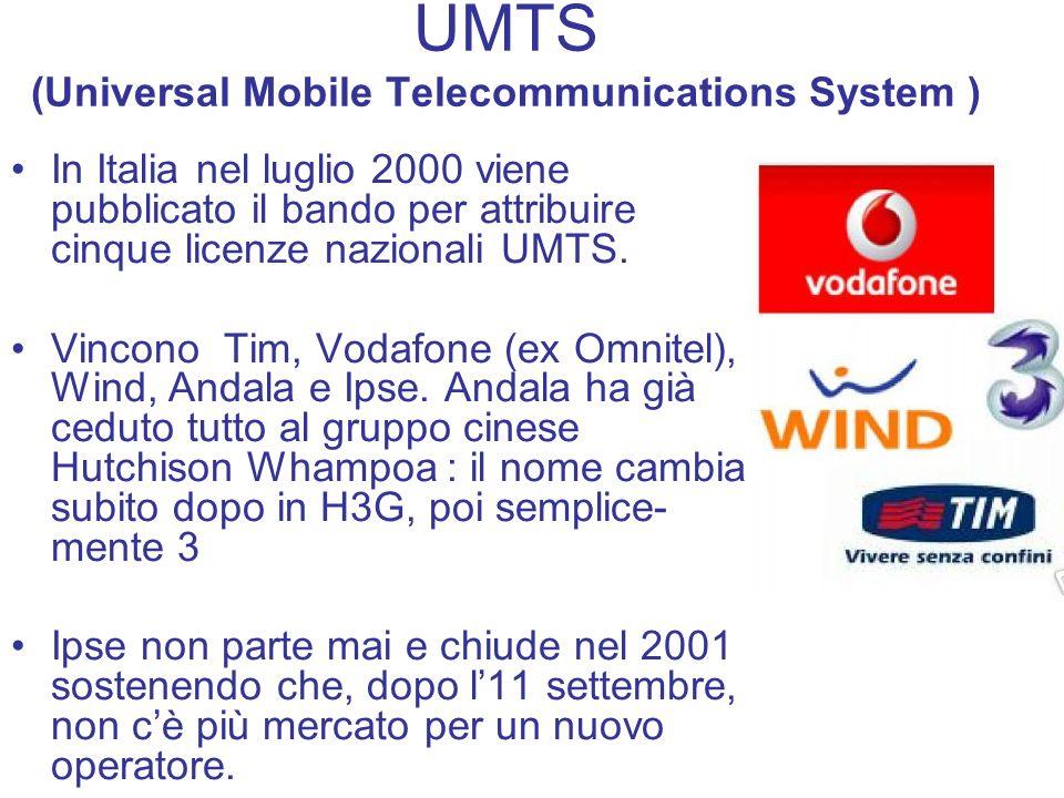 UMTS (Universal Mobile Telecommunications System ) In Italia nel luglio 2000 viene pubblicato il bando per attribuire cinque licenze nazionali UMTS. V