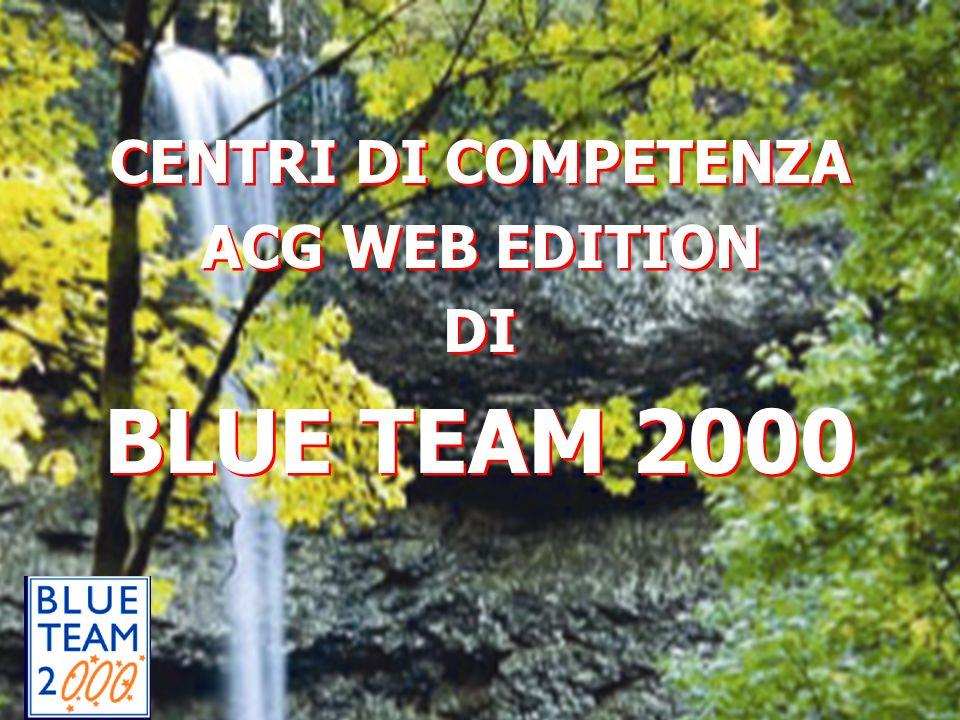 CENTRI DI COMPETENZA ACG WEB EDITION DI BLUE TEAM 2000 CENTRI DI COMPETENZA ACG WEB EDITION DI BLUE TEAM 2000