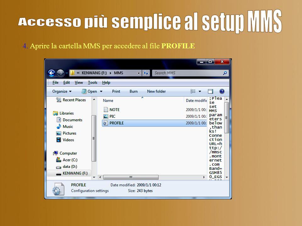4. Aprire la cartella MMS per accedere al file PROFILE