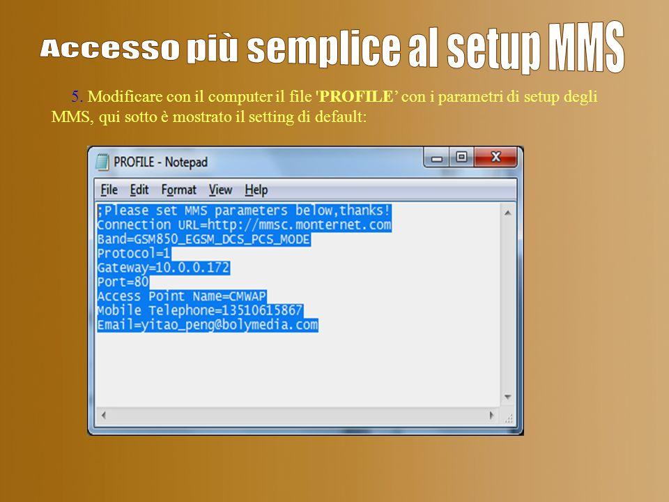 5. Modificare con il computer il file 'PROFILE con i parametri di setup degli MMS, qui sotto è mostrato il setting di default: