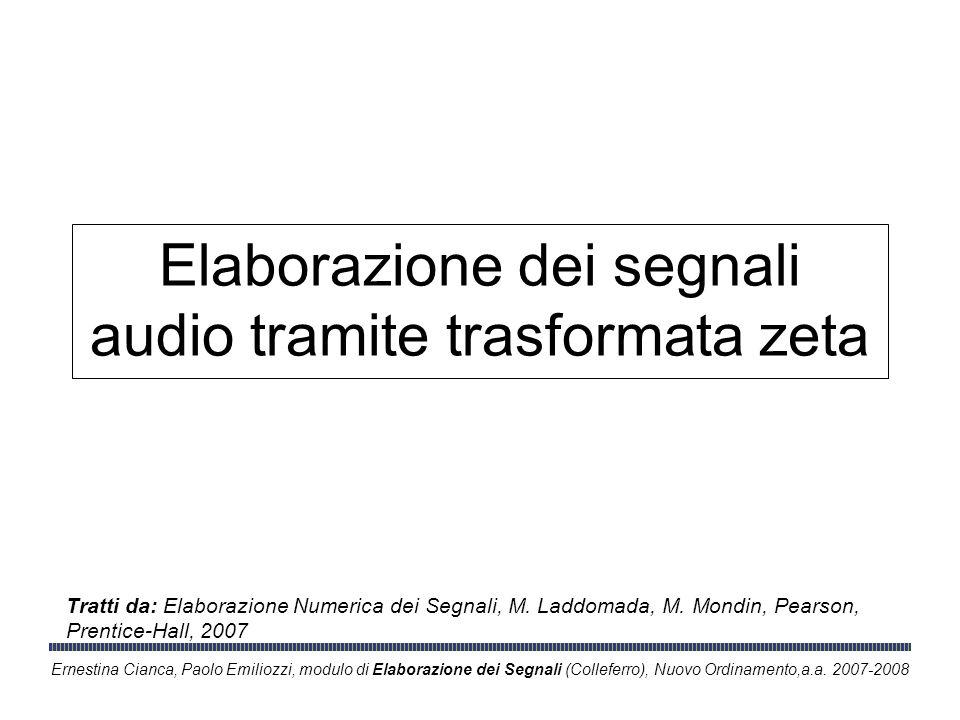 Ernestina Cianca, Paolo Emiliozzi, modulo di Elaborazione dei Segnali (Colleferro), Nuovo Ordinamento,a.a. 2007-2008 Elaborazione dei segnali audio tr