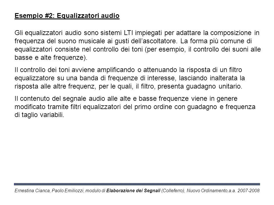 Ernestina Cianca, Paolo Emiliozzi, modulo di Elaborazione dei Segnali (Colleferro), Nuovo Ordinamento,a.a. 2007-2008 Esempio #2: Equalizzatori audio G