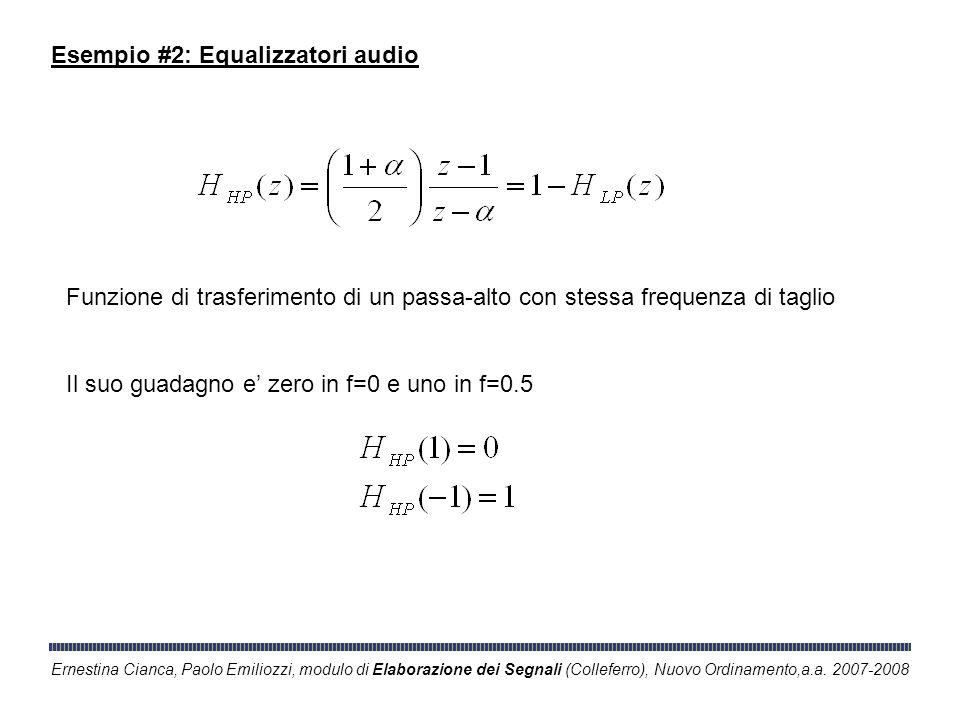 Ernestina Cianca, Paolo Emiliozzi, modulo di Elaborazione dei Segnali (Colleferro), Nuovo Ordinamento,a.a. 2007-2008 Esempio #2: Equalizzatori audio F