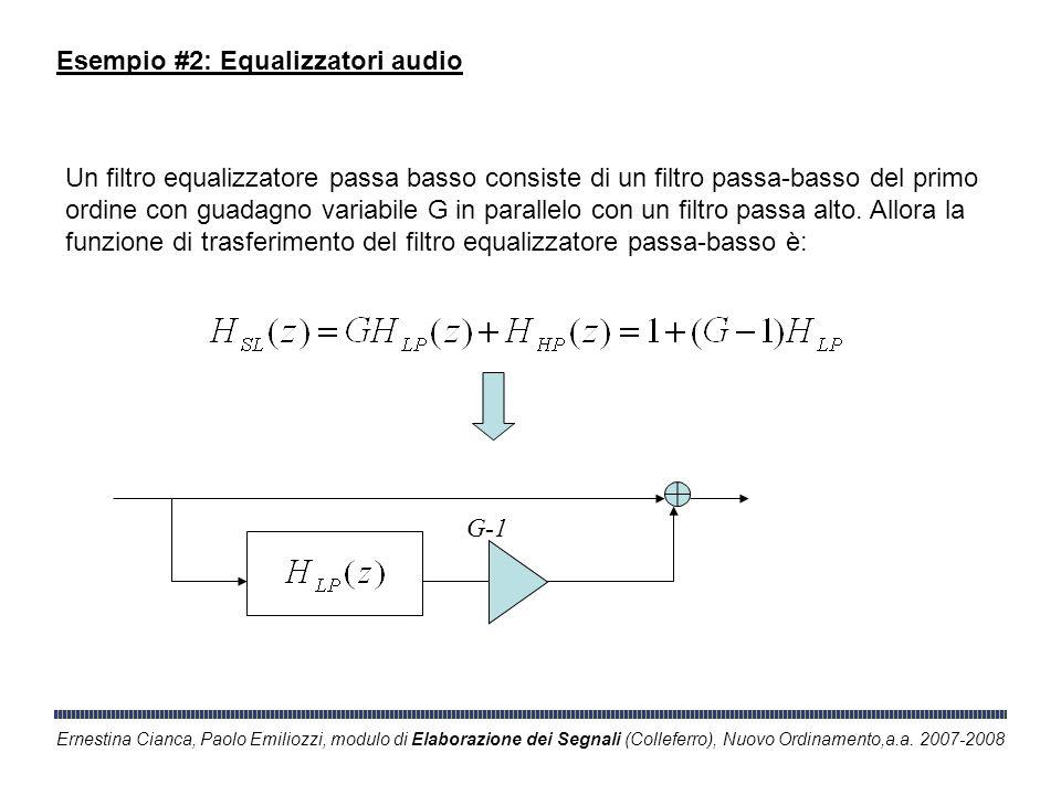 Ernestina Cianca, Paolo Emiliozzi, modulo di Elaborazione dei Segnali (Colleferro), Nuovo Ordinamento,a.a. 2007-2008 Esempio #2: Equalizzatori audio U