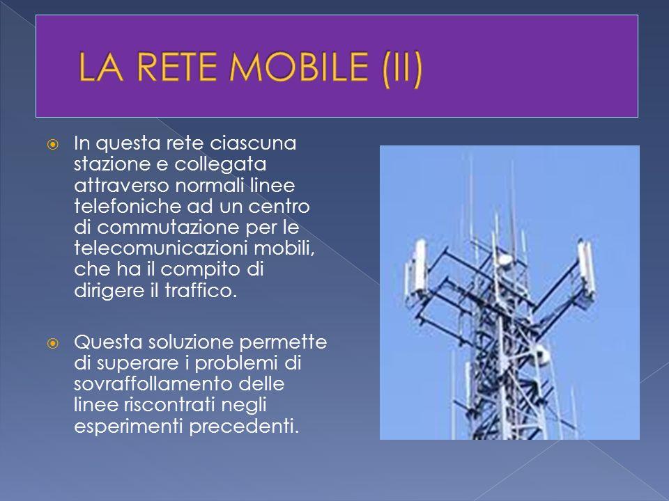In questa rete ciascuna stazione e collegata attraverso normali linee telefoniche ad un centro di commutazione per le telecomunicazioni mobili, che ha