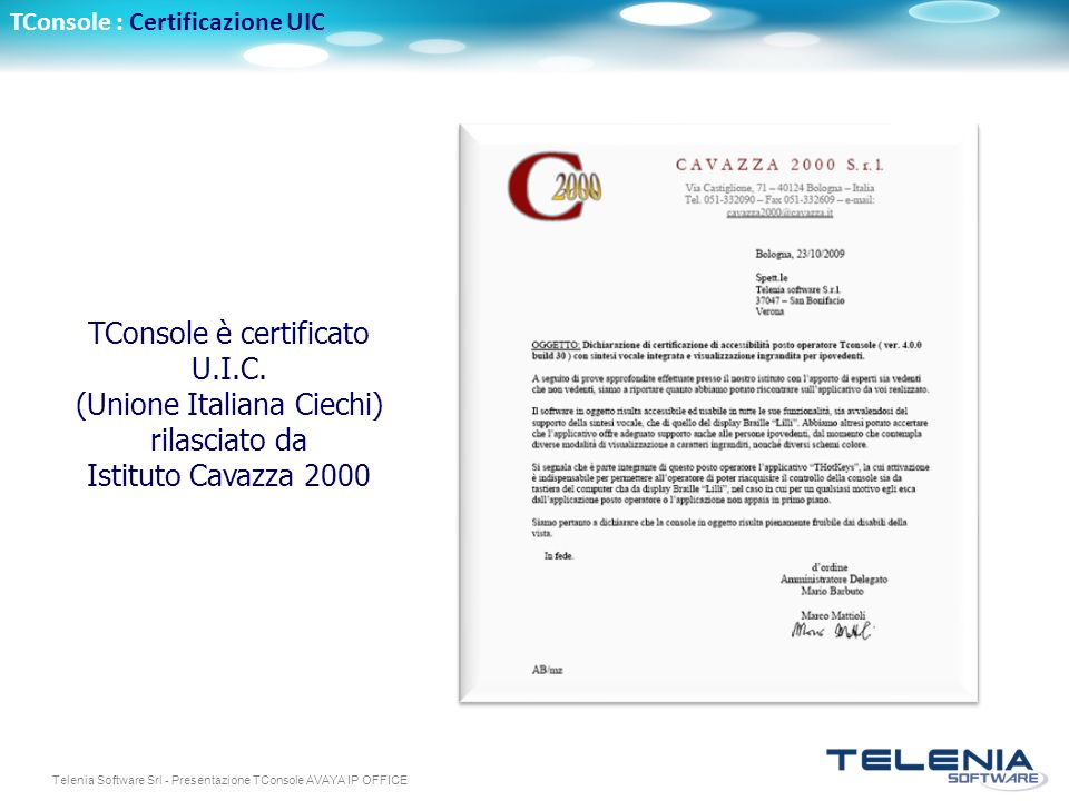 Telenia Software Srl - Presentazione TConsole AVAYA IP OFFICE TConsole : Certificazione UIC TConsole è certificato U.I.C.