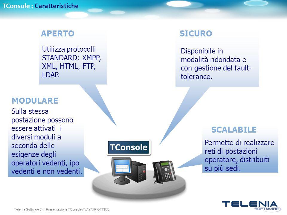 Telenia Software Srl - Presentazione TConsole AVAYA IP OFFICE SICURO Disponibile in modalità ridondata e con gestione del fault- tolerance.