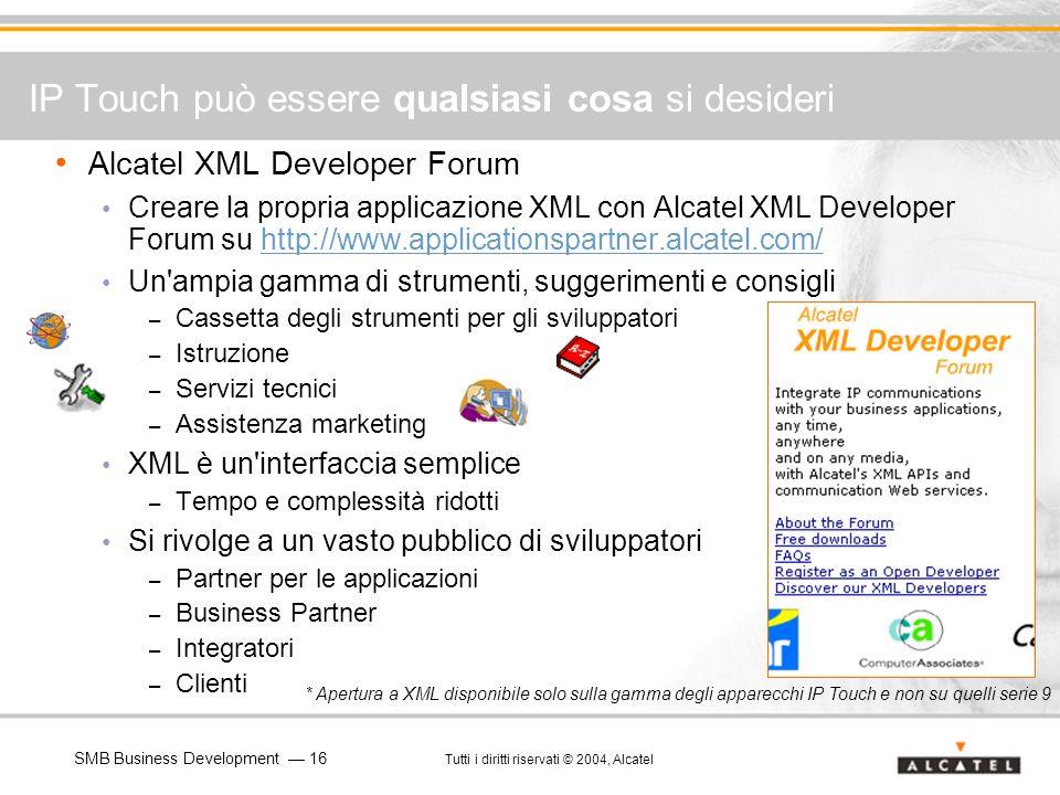 SMB Business Development 16 Tutti i diritti riservati © 2004, Alcatel Alcatel XML Developer Forum Creare la propria applicazione XML con Alcatel XML D