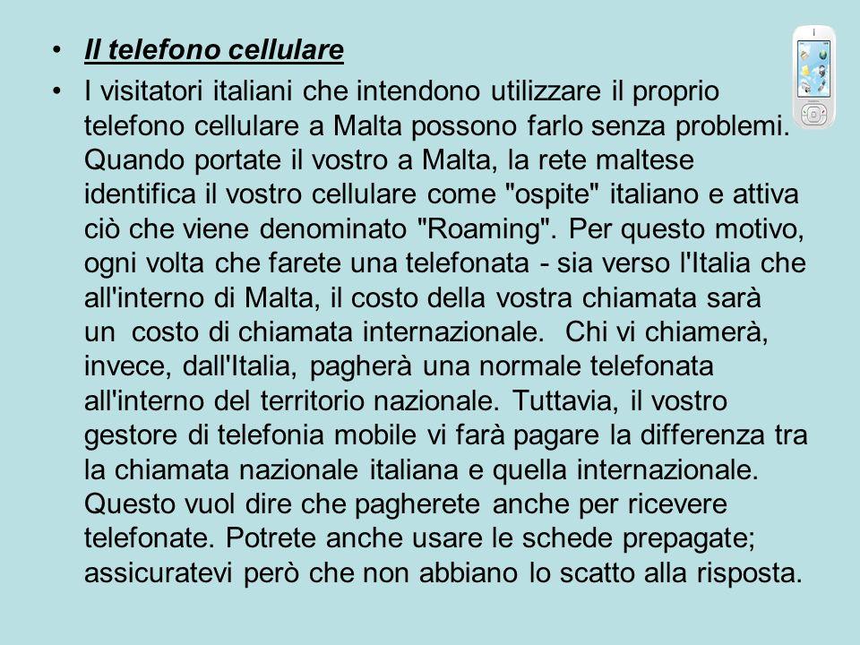 Il telefono cellulare I visitatori italiani che intendono utilizzare il proprio telefono cellulare a Malta possono farlo senza problemi. Quando portat