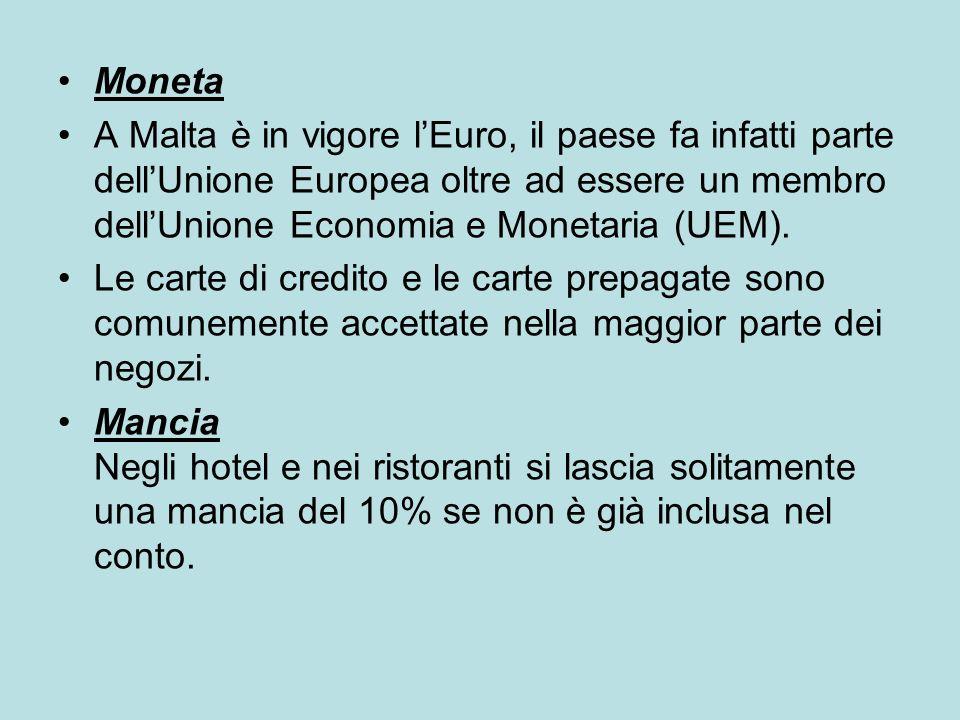 Moneta A Malta è in vigore lEuro, il paese fa infatti parte dellUnione Europea oltre ad essere un membro dellUnione Economia e Monetaria (UEM). Le car