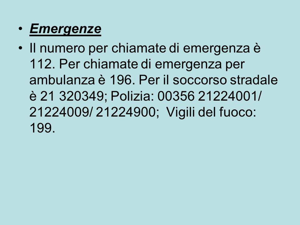 Emergenze Il numero per chiamate di emergenza è 112. Per chiamate di emergenza per ambulanza è 196. Per il soccorso stradale è 21 320349; Polizia: 003