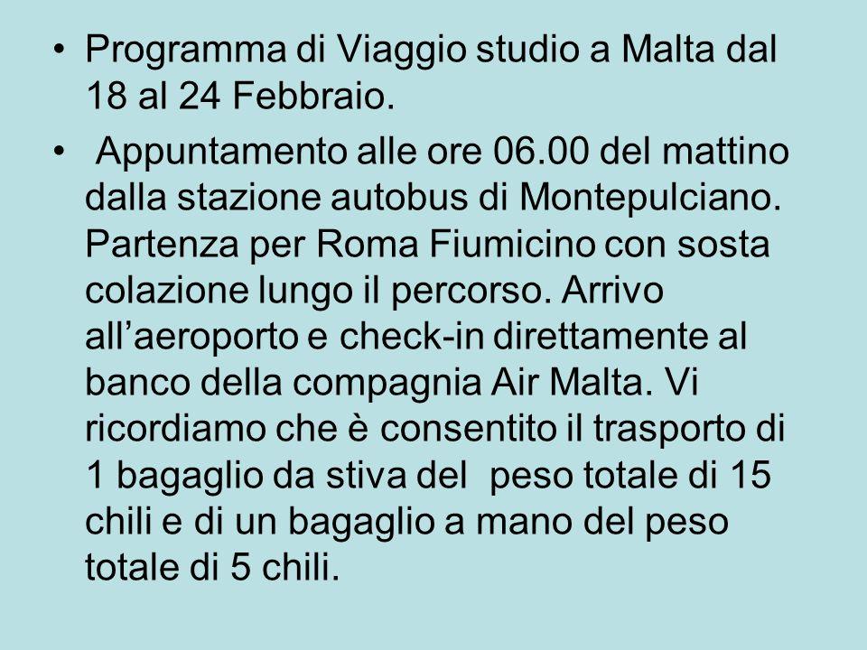 Programma di Viaggio studio a Malta dal 18 al 24 Febbraio. Appuntamento alle ore 06.00 del mattino dalla stazione autobus di Montepulciano. Partenza p