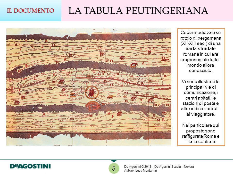 5 LA TABULA PEUTINGERIANA IL DOCUMENTO Copia medievale su rotolo di pergamena (XII-XIII sec.) di una carta stradale romana in cui era rappresentato tu