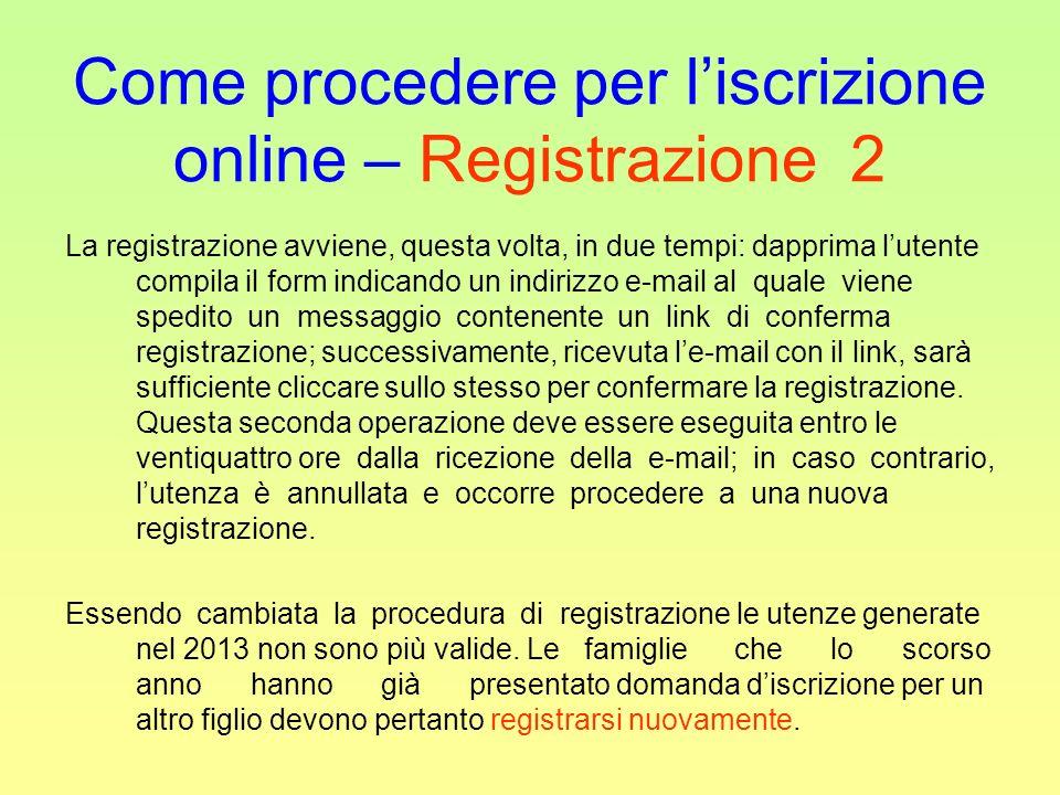 Come procedere per liscrizione online – Registrazione 2 La registrazione avviene, questa volta, in due tempi: dapprima lutente compila il form indican