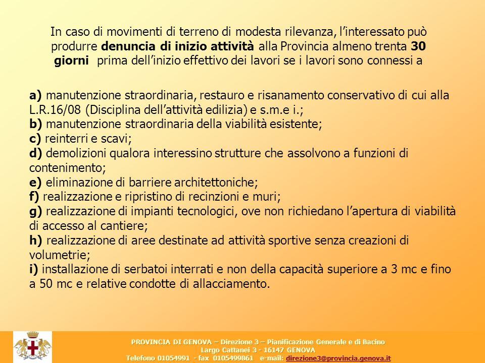 21 a) manutenzione straordinaria, restauro e risanamento conservativo di cui alla L.R.16/08 (Disciplina dellattività edilizia) e s.m.e i.; b) manutenz