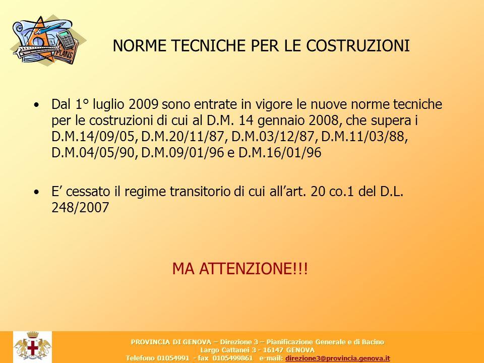 24 NORME TECNICHE PER LE COSTRUZIONI Dal 1° luglio 2009 sono entrate in vigore le nuove norme tecniche per le costruzioni di cui al D.M. 14 gennaio 20