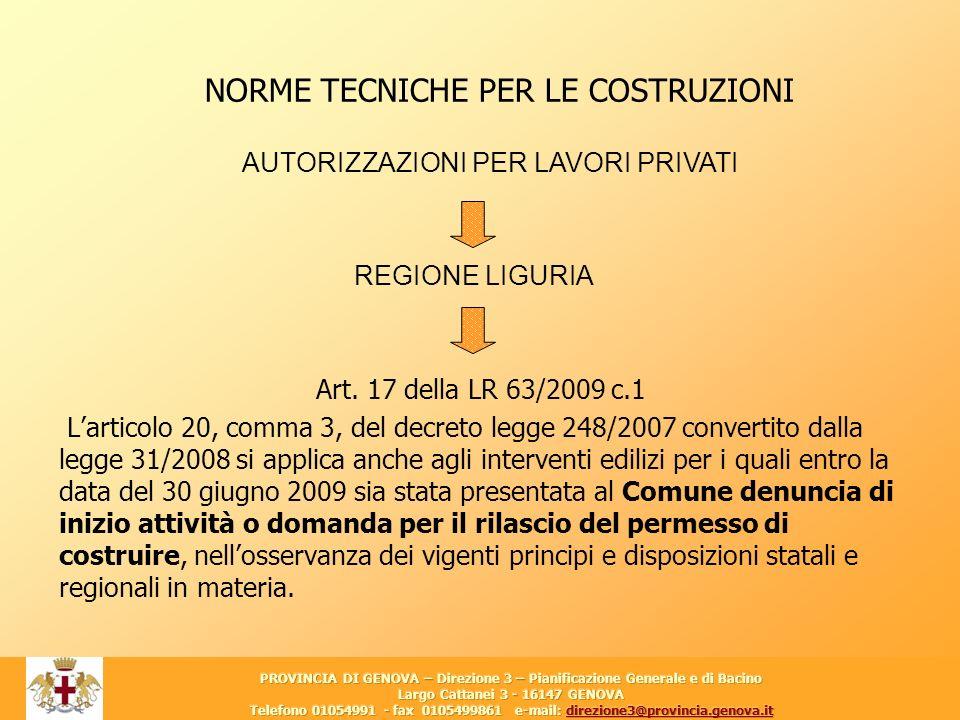27 Art. 17 della LR 63/2009 c.1 Larticolo 20, comma 3, del decreto legge 248/2007 convertito dalla legge 31/2008 si applica anche agli interventi edil
