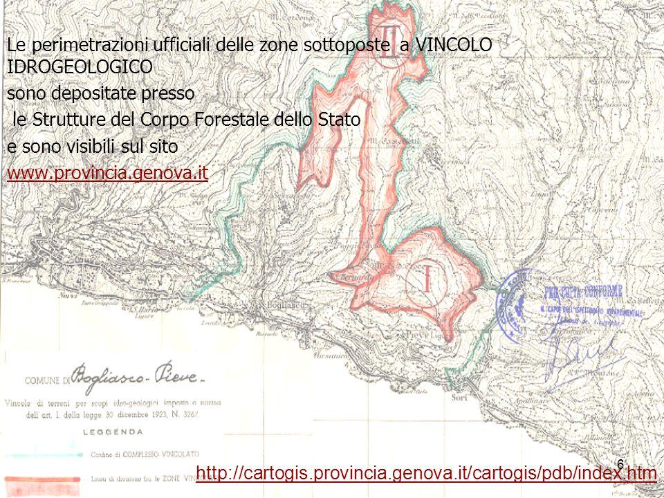 7 Per i territori ricadenti nei Piani di Bacino (ex L.183/89) dei Torrenti: BISAGNO, POLCEVERA, CHIARAVAGNA, VARENNA, SAN PIETRO FOCE e BRANEGA approvati, le tavole che individuano le aree soggette a vincolo idrogeologico sono riportate nella cartografia di Piano (carta degli strumenti giuridico normativi) e sono visibili presso la Provincia di Genova e sul sito www.provincia.genova.itwww.provincia.genova.it