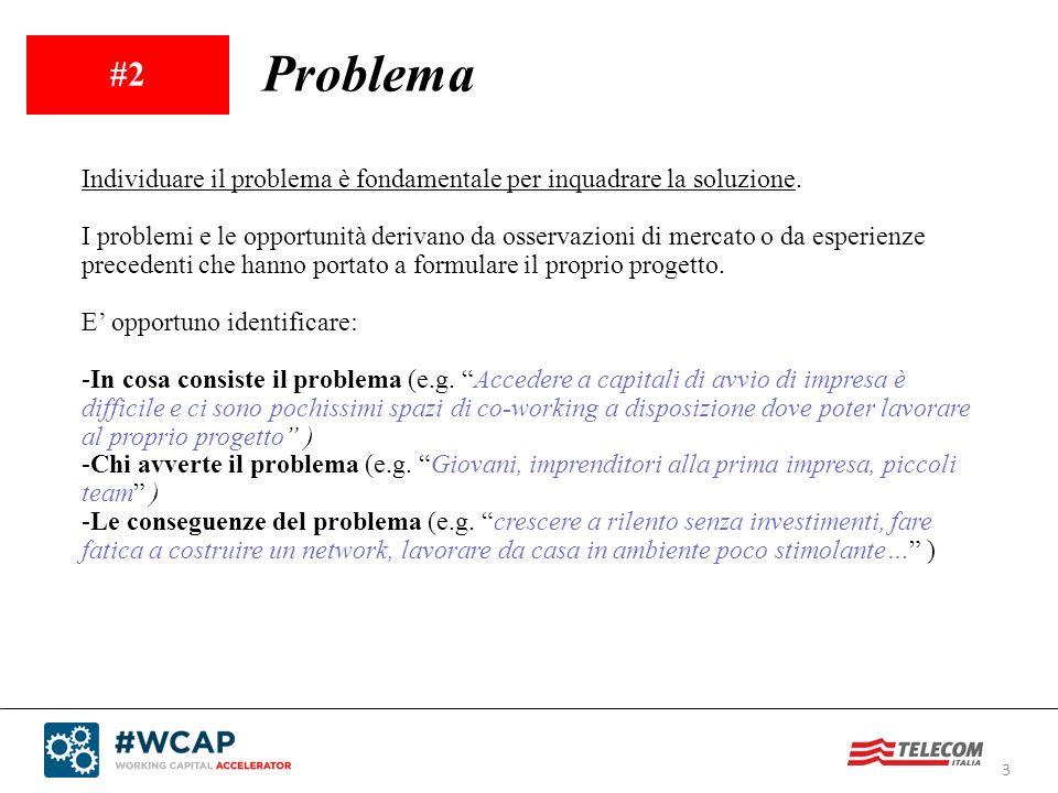 4 #3 Soluzione Una volta individuato chiaramente il problema, la soluzione fluisce logicamente.