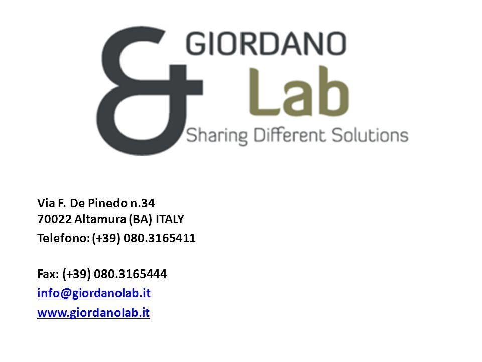 Via F. De Pinedo n.34 70022 Altamura (BA) ITALY Telefono: (+39) 080.3165411 Fax: (+39) 080.3165444 info@giordanolab.it www.giordanolab.it