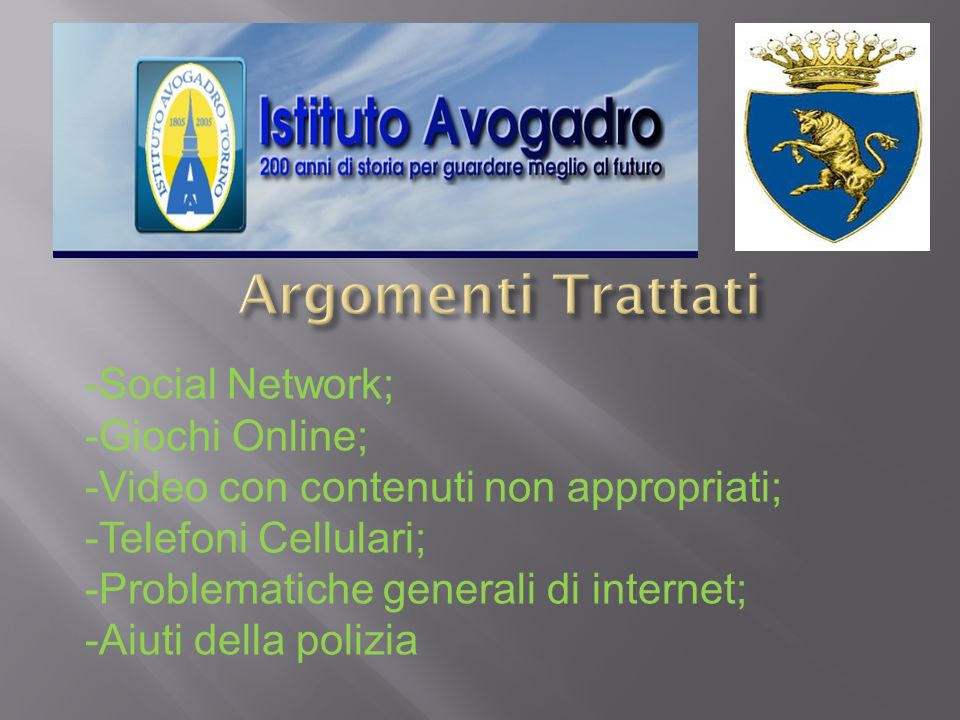 -Social Network; -Giochi Online; -Video con contenuti non appropriati; -Telefoni Cellulari; -Problematiche generali di internet; -Aiuti della polizia