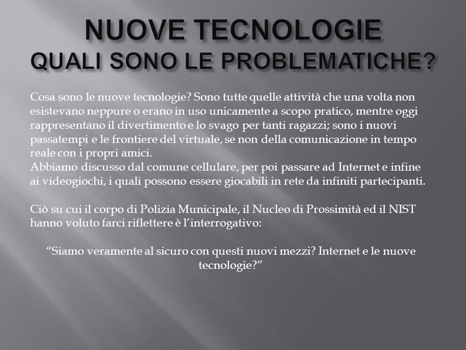 Cosa sono le nuove tecnologie? Sono tutte quelle attività che una volta non esistevano neppure o erano in uso unicamente a scopo pratico, mentre oggi