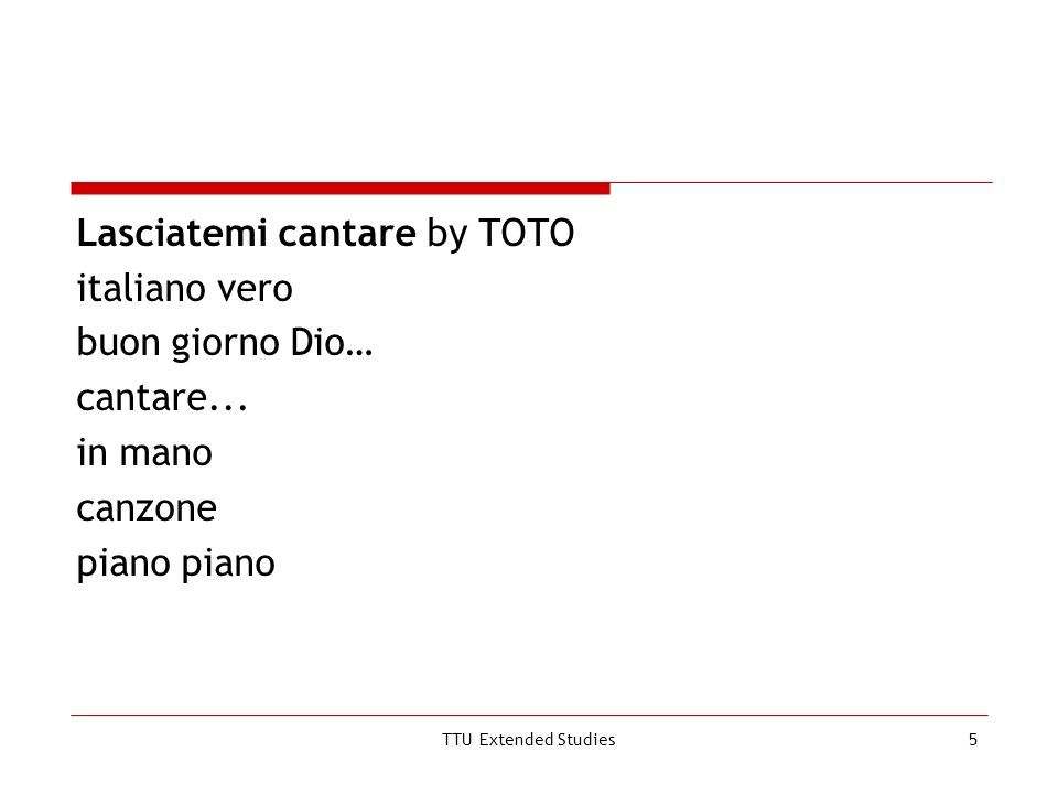 TTU Extended Studies5 Lasciatemi cantare by TOTO italiano vero buon giorno Dio… cantare... in mano canzone piano