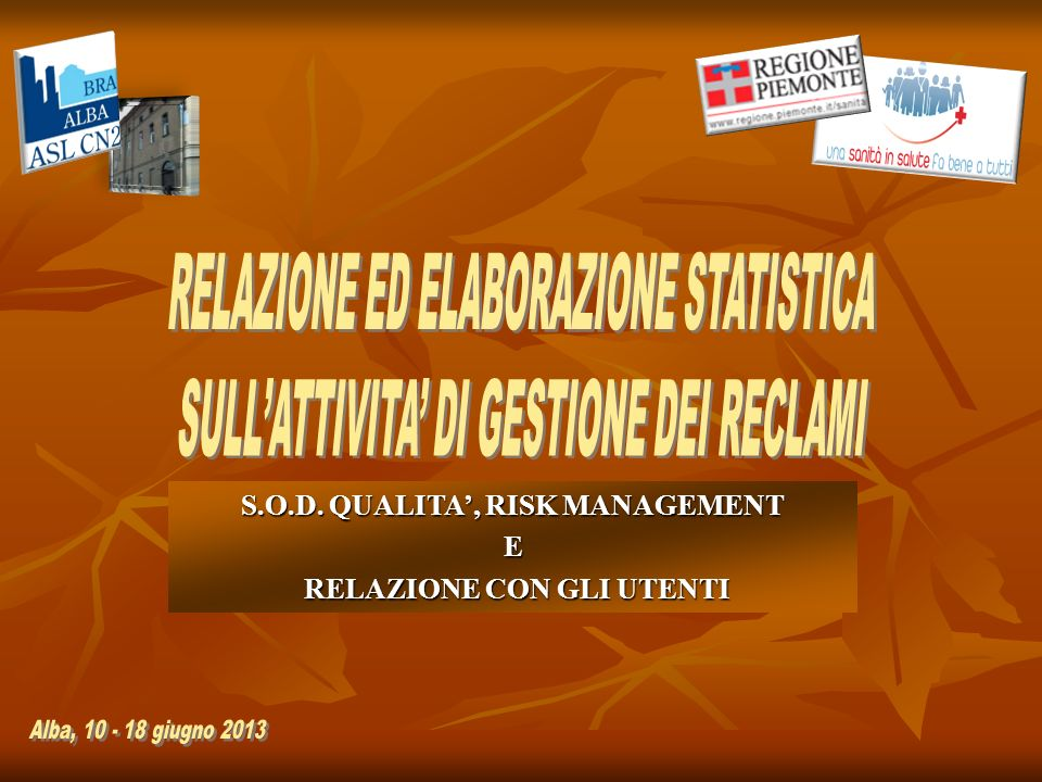 STATISTICA DELLE SEGNALAZIONI E RECLAMI PERVENUTI ALLURP Alba e Bra COMPARATA NEGLI ANNI 2010 - 2011 - 2012 STATISTICA DELLE SEGNALAZIONI E RECLAMI PERVENUTI ALLURP Alba e Bra COMPARATA NEGLI ANNI 2010 - 2011 - 2012 Reclamo/segnalazioneProtesta o ricorso relativo ad un comportamento o atto ritenuto, a giudizio del reclamante, penalizzante o non conforme alla normativa che regola la organizzazione e il funzionamento delle strutture sanitarie.